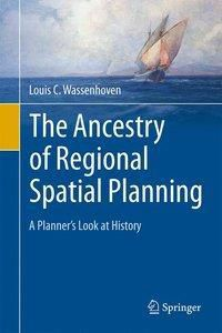 The Ancestry of Regional Spatial Planning, Louis C. Wassenhoven