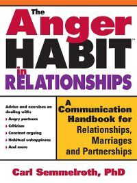 The Anger Habit in Relationships, Carl Semmelroth Semmelroth