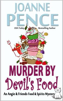 The Angie & Friends Food & Spirits Mysteries: Murder By Devil's Food: An Angie & Friends Food & Spirits Mystery (The Angie & Friends Food & Spirits Mysteries, #4), Joanne Pence