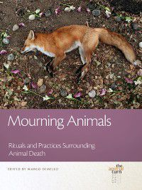 The Animal Turn: Mourning Animals, Margo DE Mello