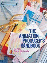 The Animation Producer's Handbook, Lea Milic, Yasmin Mcconville