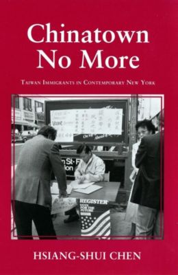 The Anthropology of Contemporary Issues: Chinatown No More, Hsiang-Shui Chen