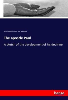 The apostle Paul, George Gillanders Findlay, Anna M. Hellier, Auguste Sebatier