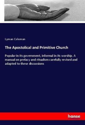 The Apostolical and Primitive Church, Lyman Coleman