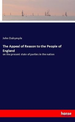 The Appeal of Reason to the People of England, John Dalrymple