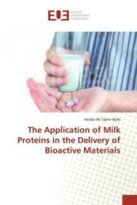 The Application of Milk Proteins in the Delivery of Bioactive Materials, Heidar-Ali Tajmir-Riahi