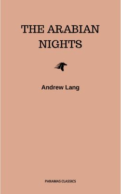 The Arabian Nights, Andrew Lang