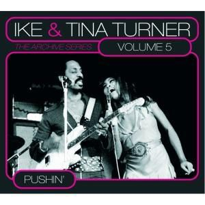 The Archive Series Vol.5-Pushi, Tina & Ike Turner