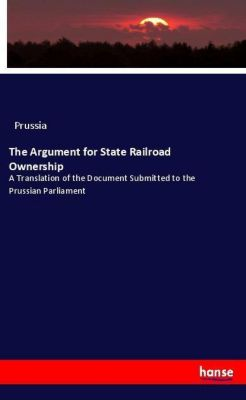 The Argument for State Railroad Ownership, Prussia