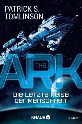 The Ark - Die letzte Reise der Menschheit - Patrick S. Tomlinson |