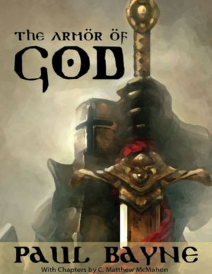 The Armor of God, C. Matthew McMahon, Paul Bayne