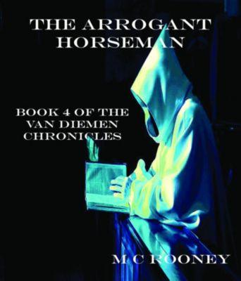The Arrogant Horseman, M C Rooney