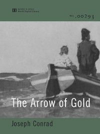 The Arrow of Gold (World Digital Library Edition), Joseph Conrad