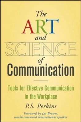The Art and Science of Communication, Pamela S. Perkins