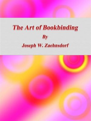 The Art of Bookbinding, Joseph W. Zaehnsdorf