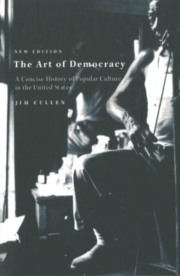 The Art of Democracy, Jim Cullen