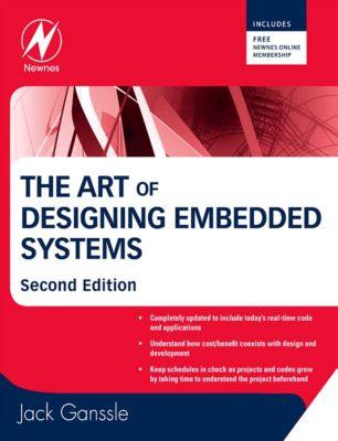 The Art of Designing Embedded Systems, Jack Ganssle