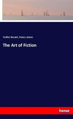 The Art of Fiction, Walter Besant, Henry James