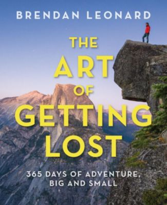 The Art of Getting Lost, Brendan Leonard