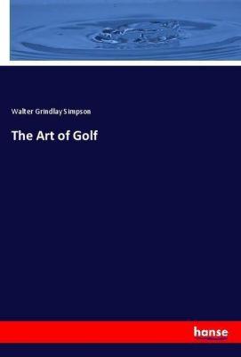 The Art of Golf, Walter Grindlay Simpson