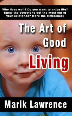 The Art of Good Living, Marik Lawrence