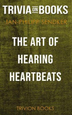 The Art of Hearing Heartbeats by Jan-Philipp Sendker (Trivia-On-Books), Trivion Books