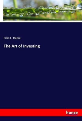The Art of Investing, John F. Hume