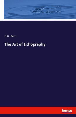 The Art of Lithography, D. G. Berri