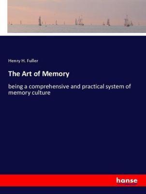 The Art of Memory, Henry H. Fuller
