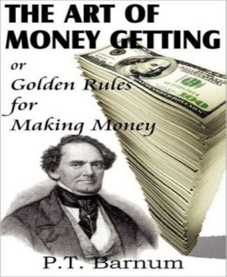 The Art of Money Getting, P.T. Barnum