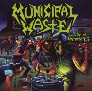 The Art Of Partying, Municipal Waste