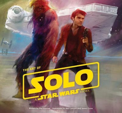 The Art of Solo: A Star Wars Story, Phil Szostak