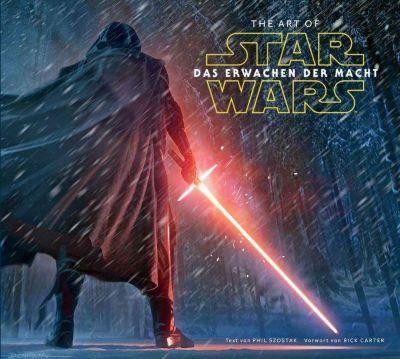 The Art of Star Wars: Das Erwachen der Macht - Phil Szostak |
