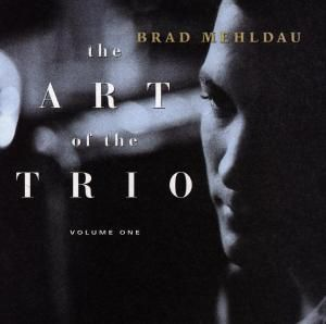 The Art Of The Trio Vol.1, Brad Mehldau