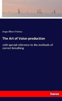 The Art of Voice-production, Ange Albert Pattou