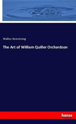 The Art of William Quiller Orchardson, Walter Armstrong
