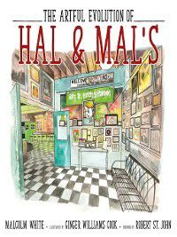 The Artful Evolution of Hal & Mal's, Malcolm White