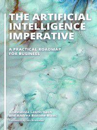 The Artificial Intelligence Imperative, Andrea Bonime-Blanc, Anastassia Lauterbach