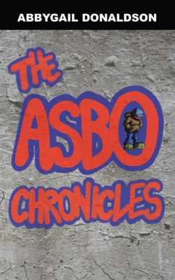 The Asbo Chronicles, Abbygail Donaldson