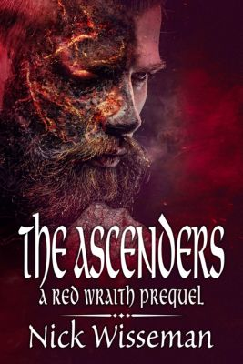 The Ascenders: A Red Wraith Prequel, Nick Wisseman
