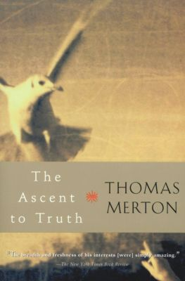 The Ascent to Truth, Thomas Merton
