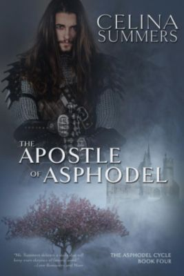 The Asphodel Cycle: The Apostle of Asphodel (The Asphodel Cycle, #4), Celina Summers