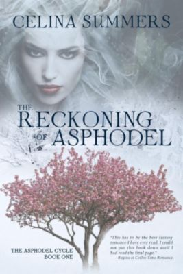 The Asphodel Cycle: The Reckoning of Asphodel (The Asphodel Cycle, #1), Celina Summers