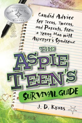 The Aspie Teen's Survival Guide, J. D. Kraus