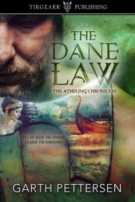 The Atheling Chronicles: The Dane Law, Garth Pettersen