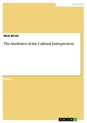 The Attributes of the Cultural Entrepreneur, Nick Birch