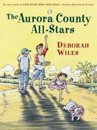 The Aurora County All-Stars, Deborah Wiles