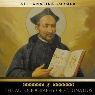 The Autobiography of St. Ignatius, Ignatius St. Loyola