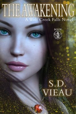 The Awakening: A Wolf Creek Falls Novel, S.D. Vieau