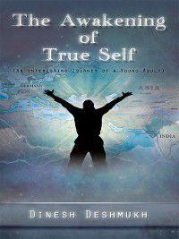 The Awakening of True Self, Dinesh Deshmukh